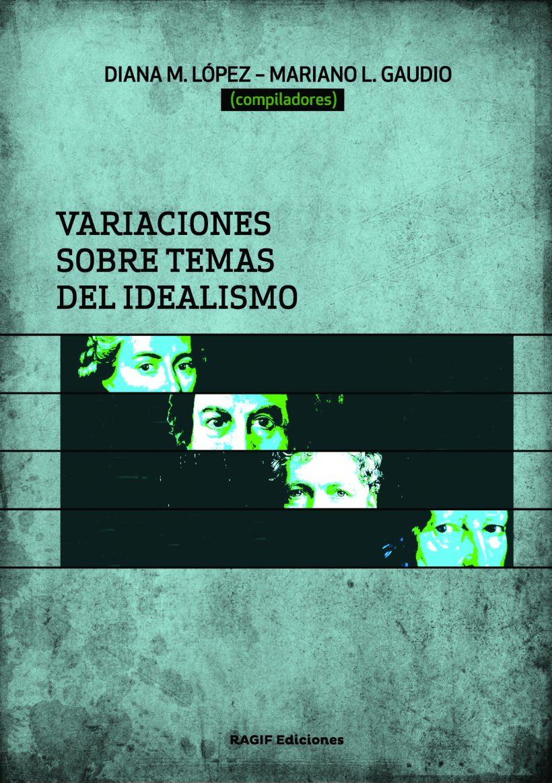 Variaciones sobre temas del idealismo 1